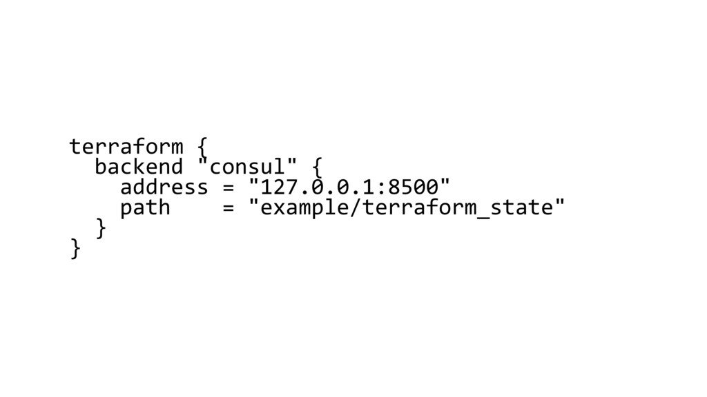 "terraform { backend ""consul"" { address = ""127.0..."