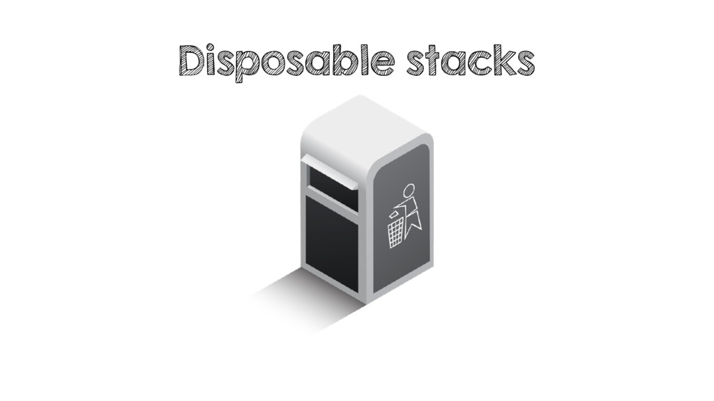 Disposable stacks