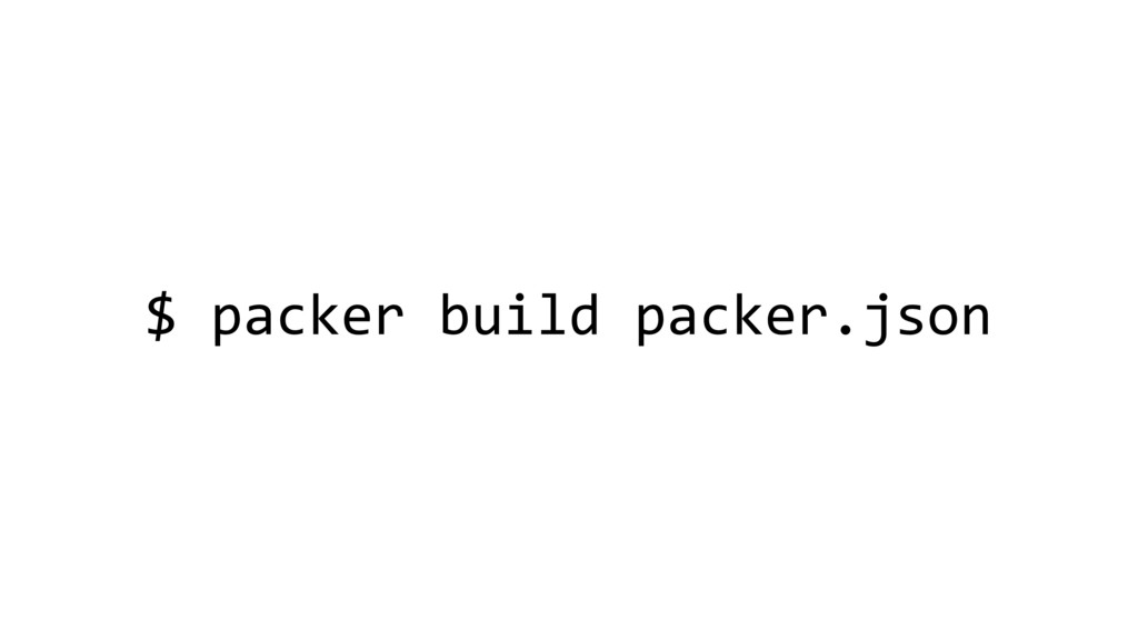 $ packer build packer.json