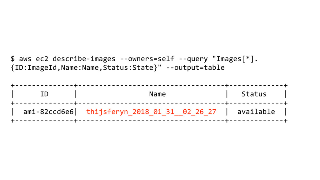 $ aws ec2 describe-images --owners=self --query...