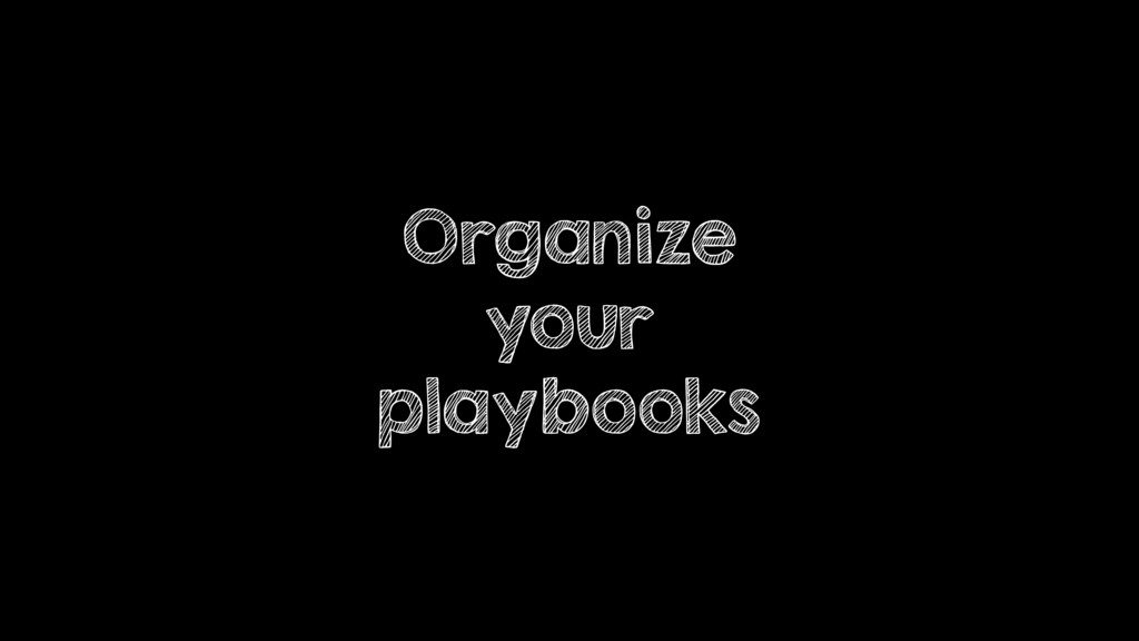 Organize your playbooks