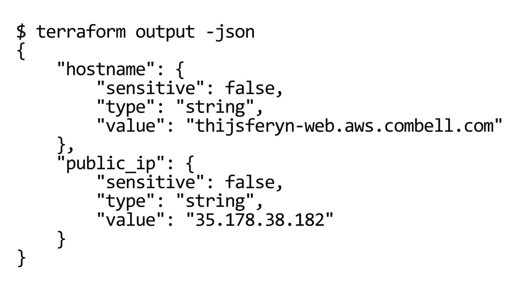 "$ terraform output -json { ""hostname"": { ""sensi..."