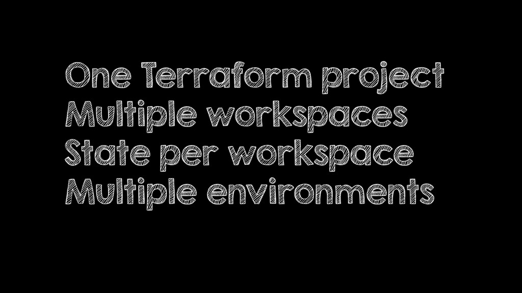 One Terraform project Multiple workspaces State...