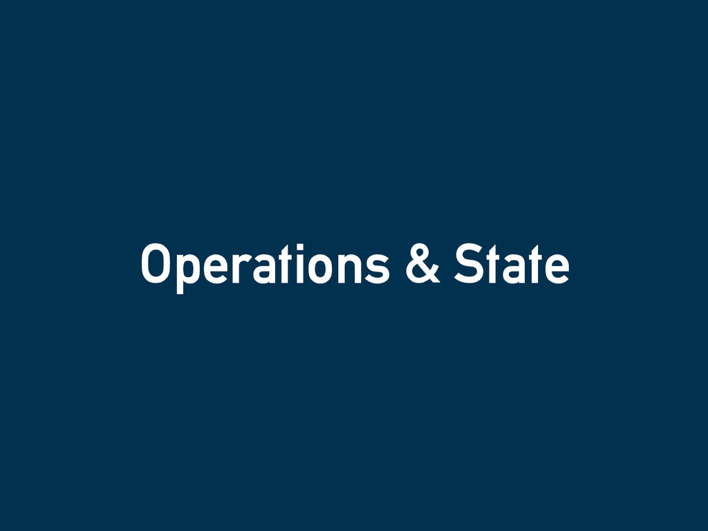 Operations & State
