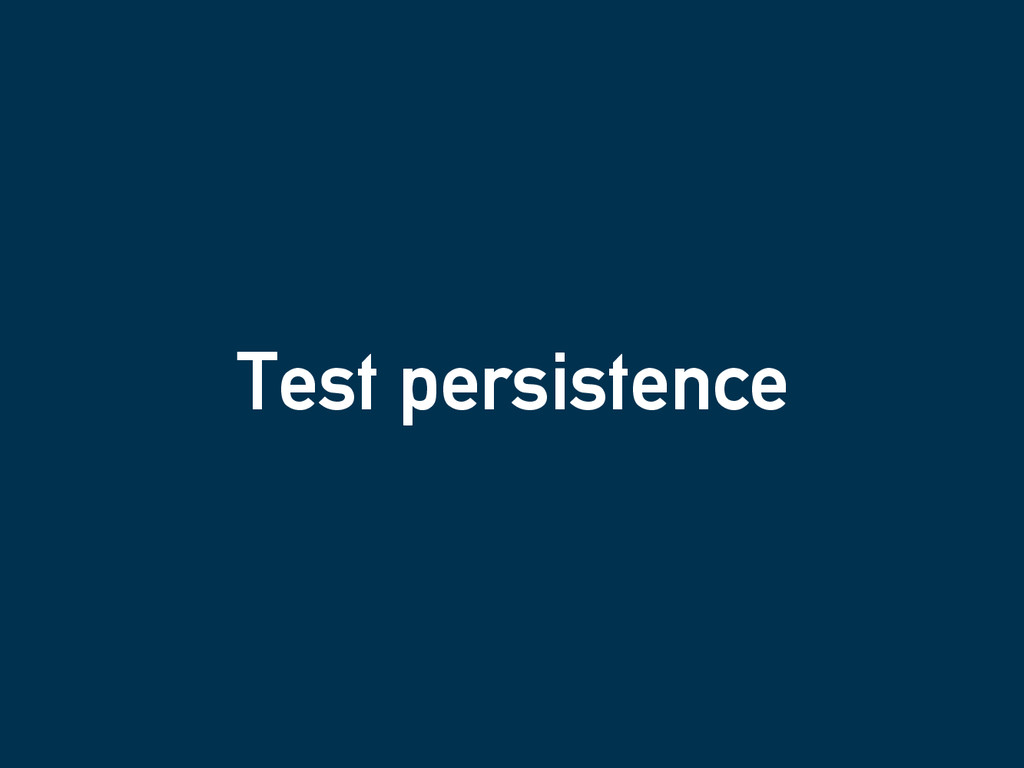 Test persistence