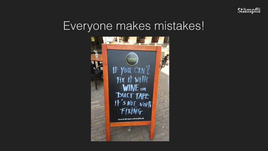 Everyone makes mistakes!