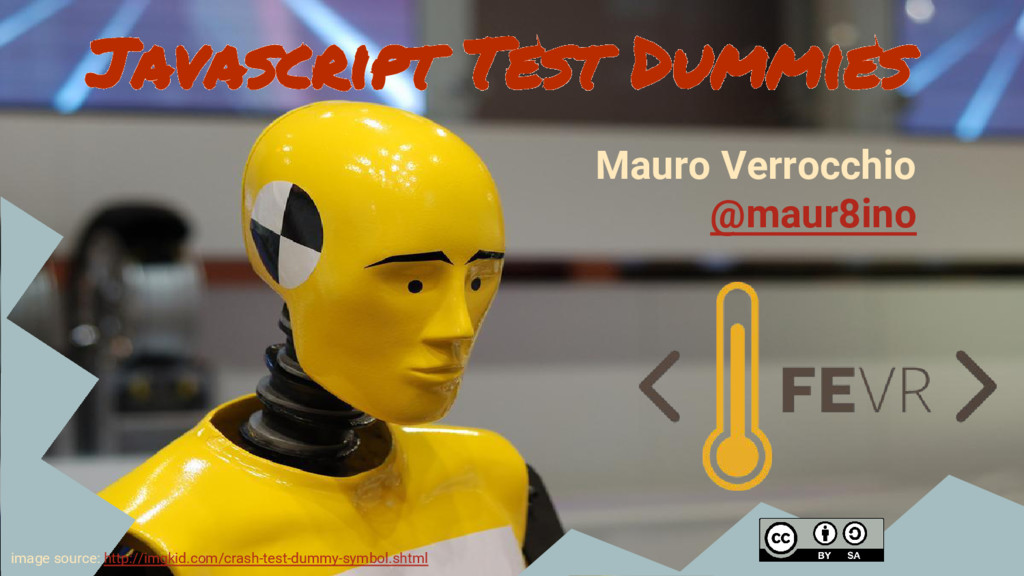 Javascript Test Dummies image source: http://im...