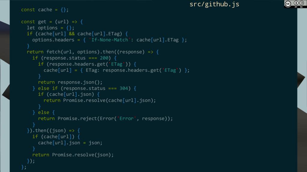 const cache = {}; const get = (url) => { let op...