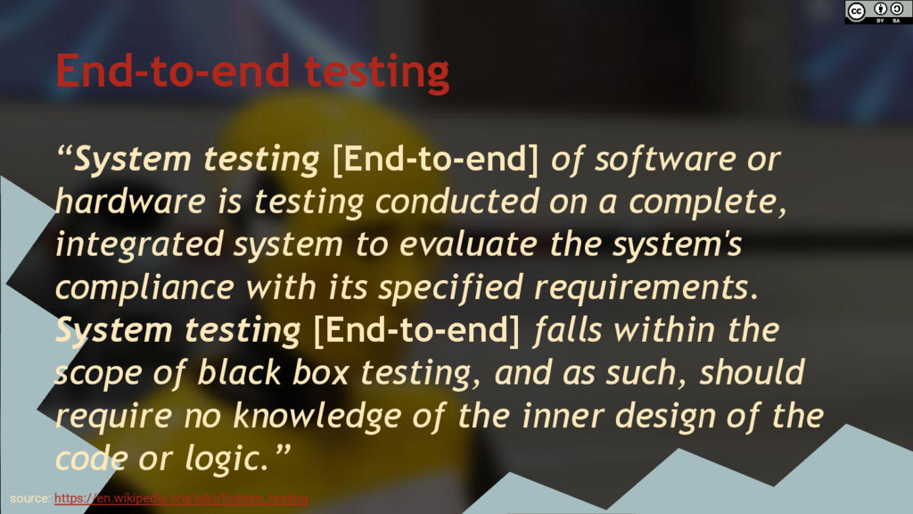"End-to-end testing ""System testing [End-to-end]..."