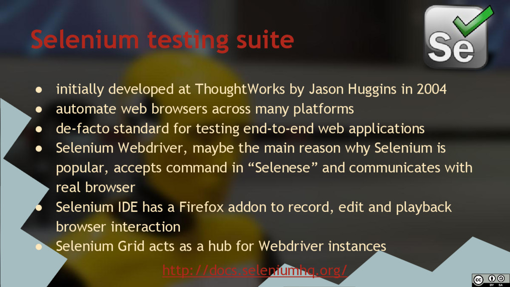 Selenium testing suite ● initially developed at...