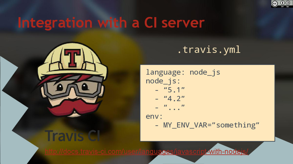 Integration with a CI server .travis.yml http:/...