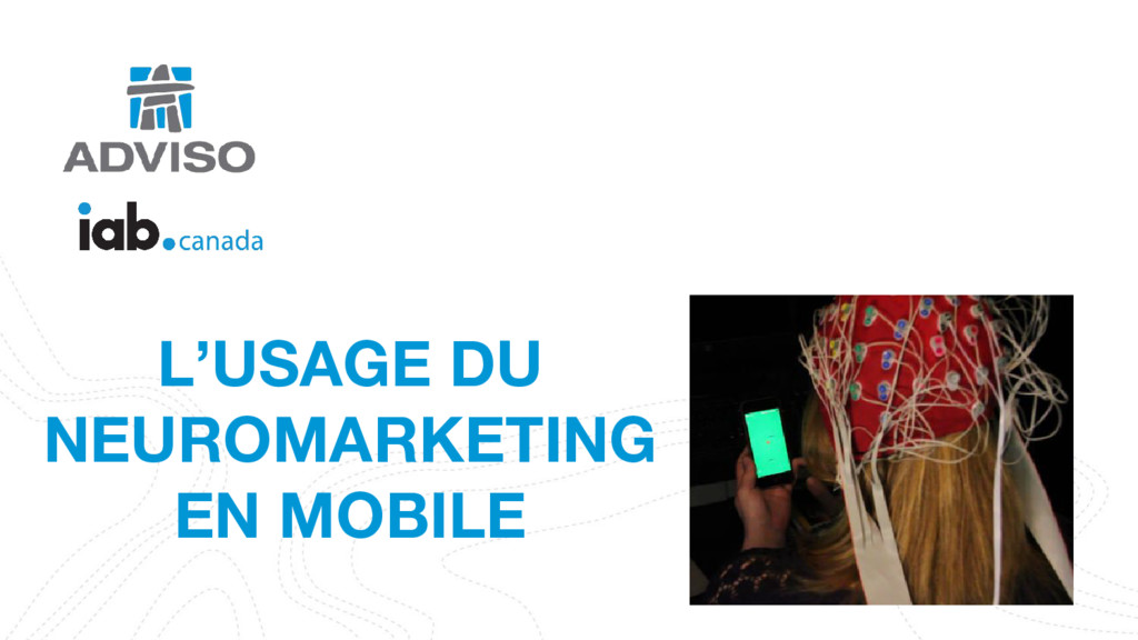 L'USAGE DU NEUROMARKETING EN MOBILE
