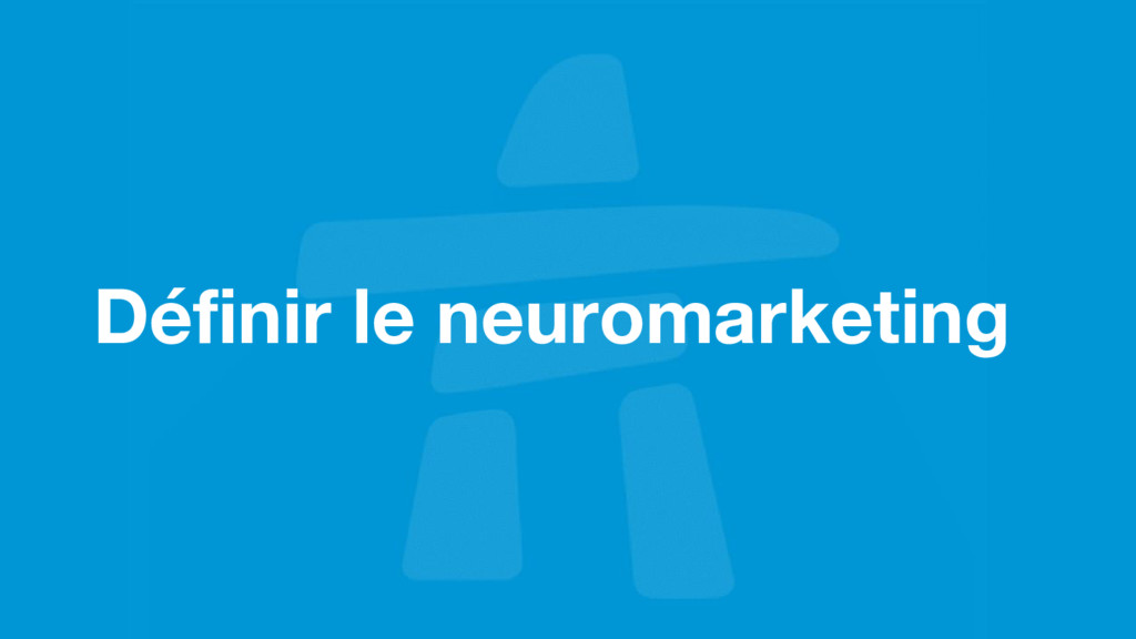 Définir le neuromarketing