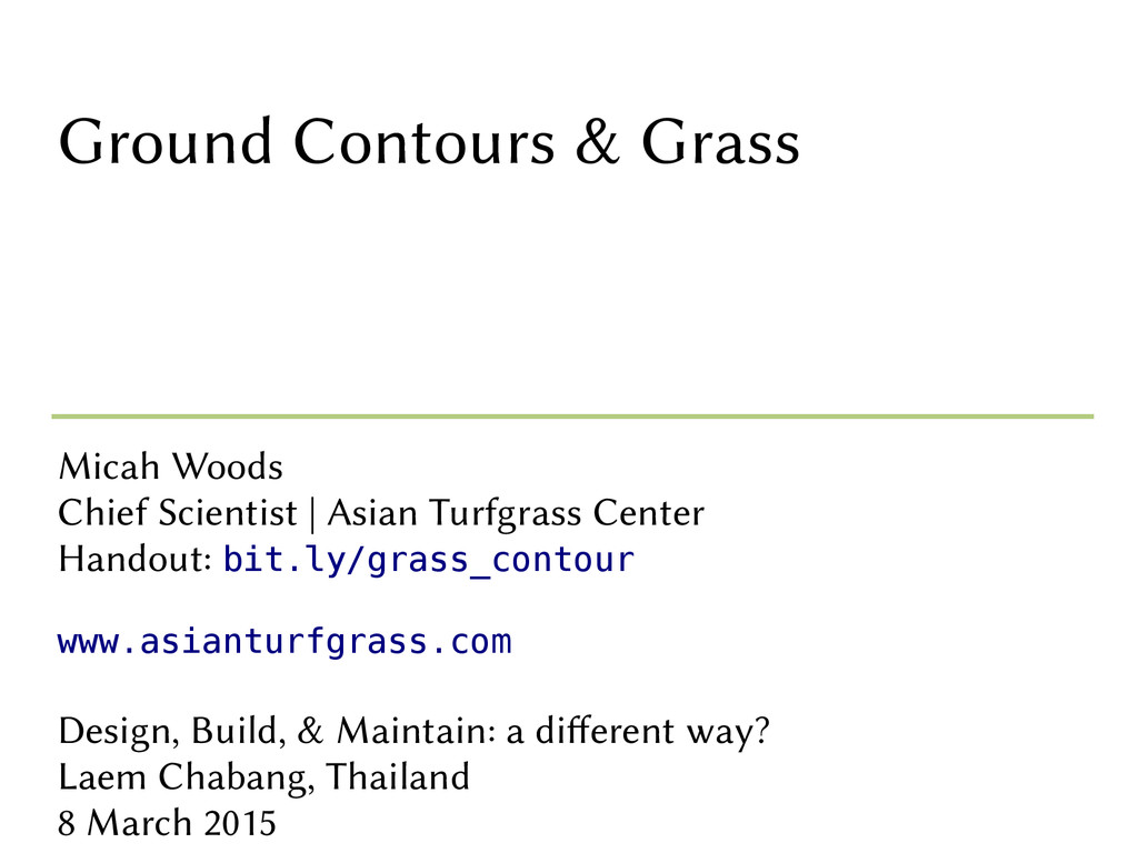 Ground Contours & Grass Micah Woods Chief Scien...