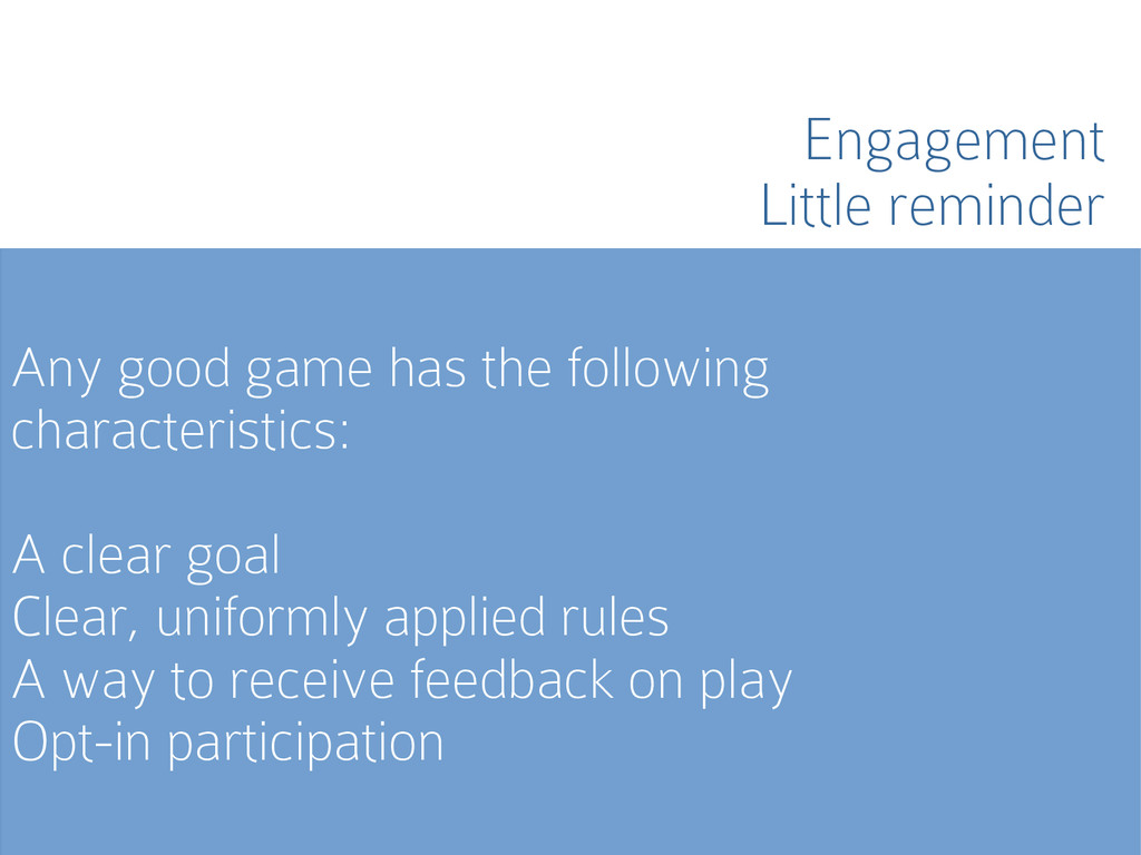 Any good game has the following characteristics...
