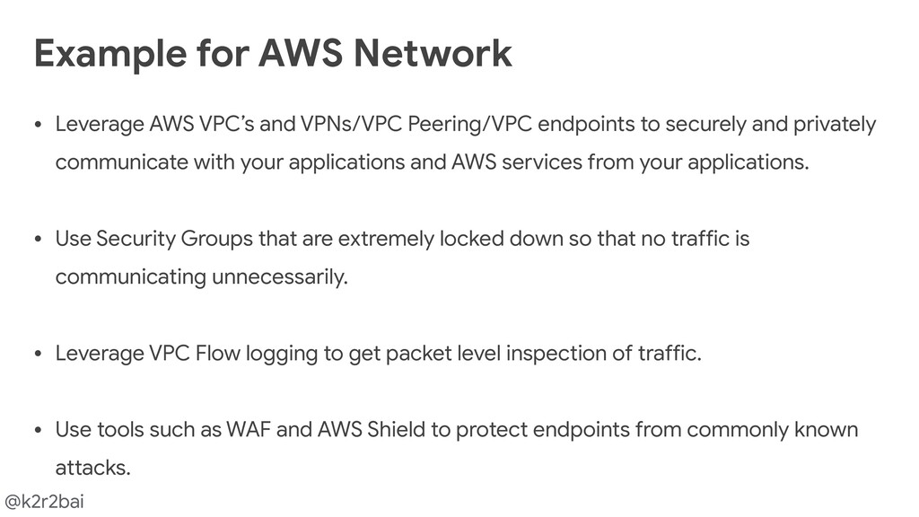 @k2r2bai • Leverage AWS VPC's and VPNs/VPC Peer...
