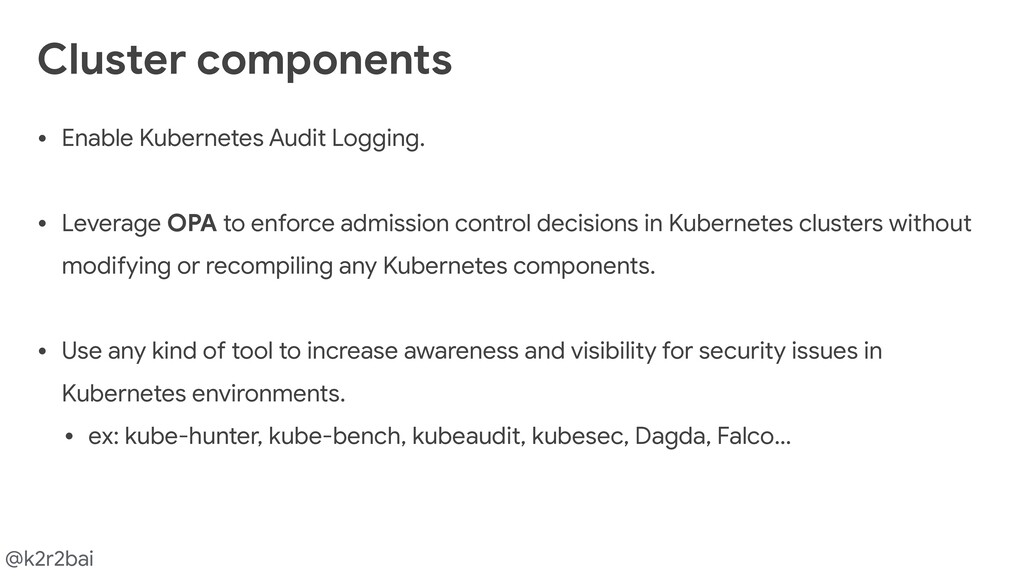 @k2r2bai • Enable Kubernetes Audit Logging.  • ...