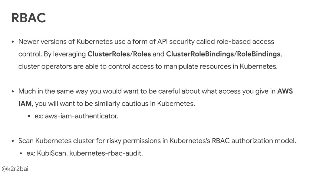 @k2r2bai RBAC • Newer versions of Kubernetes us...