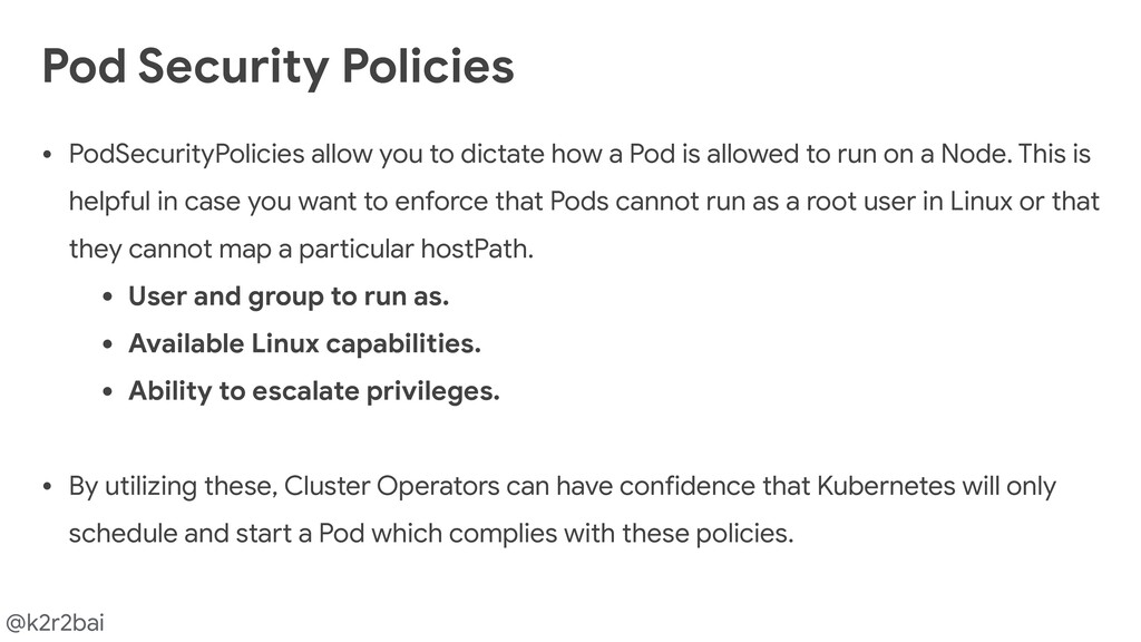 @k2r2bai Pod Security Policies • PodSecurityPol...