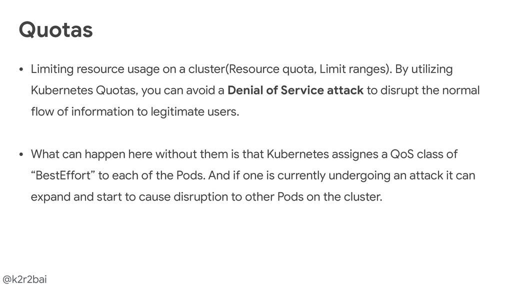 @k2r2bai Quotas • Limiting resource usage on a ...