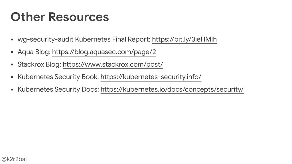 @k2r2bai • wg-security-audit Kubernetes Final R...