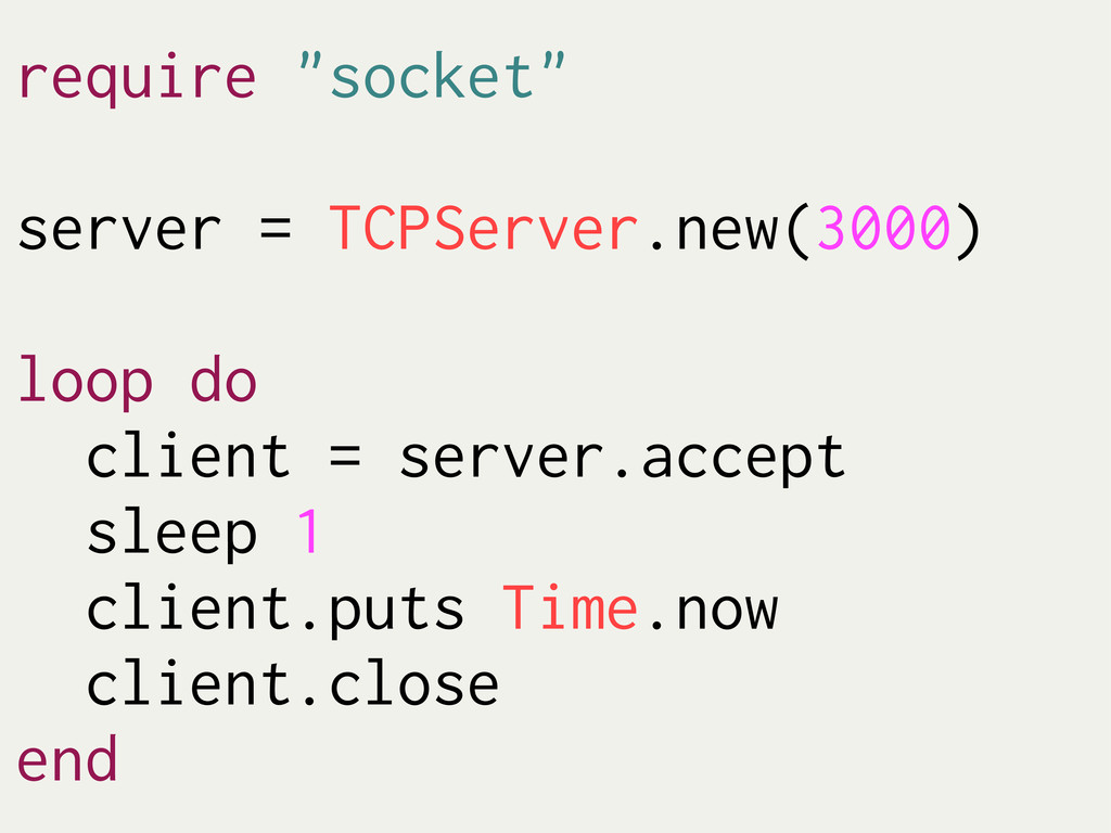 "require ""socket"" server = TCPServer.new(3000) l..."