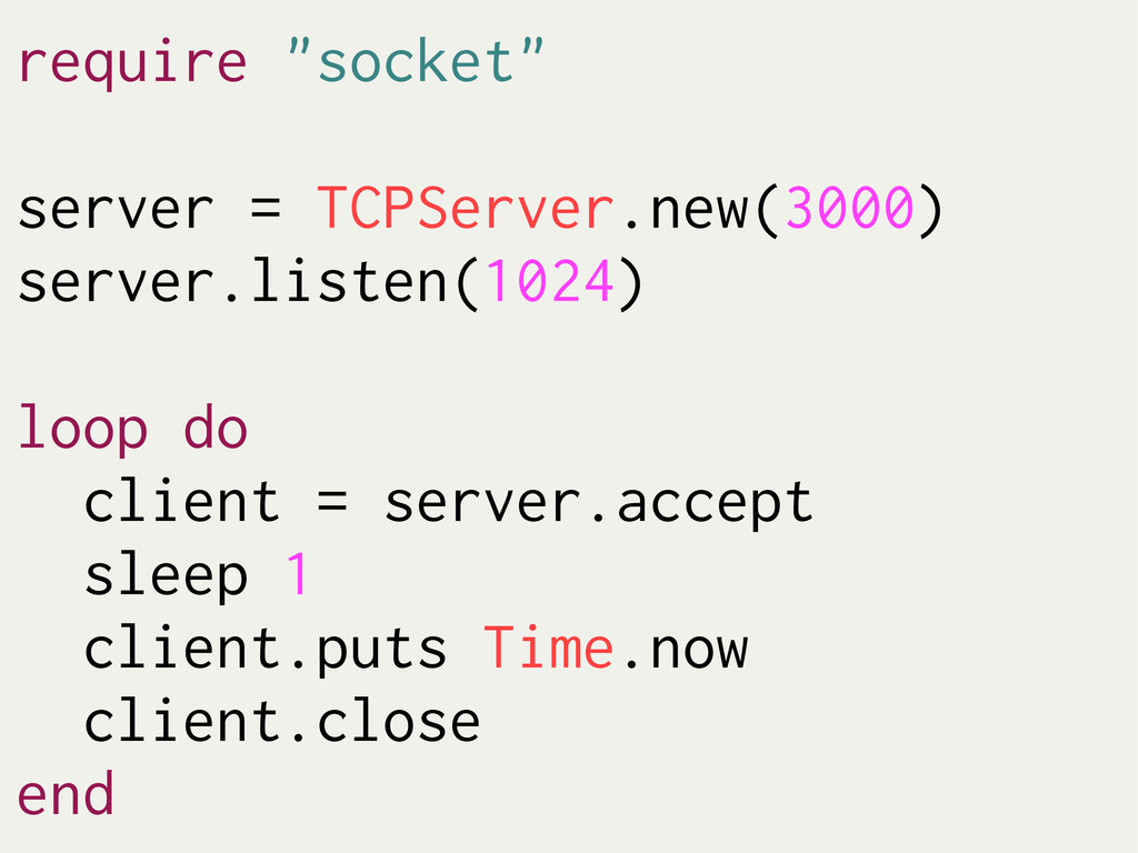 "require ""socket"" server = TCPServer.new(3000) s..."