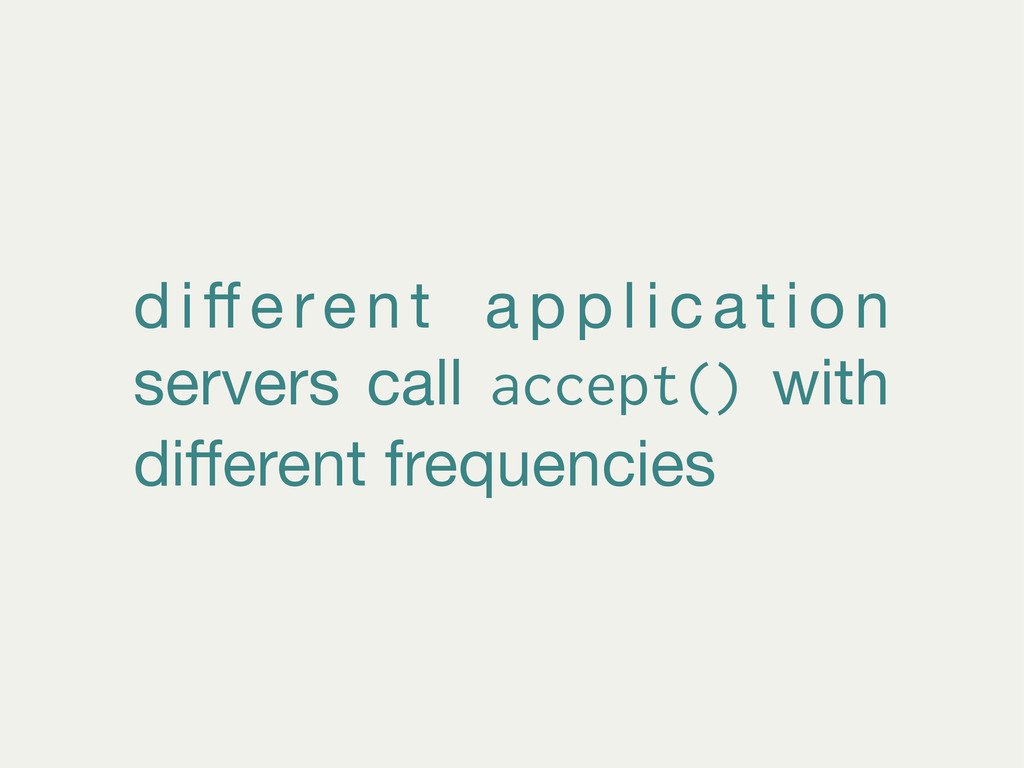 different application servers call accept() with...
