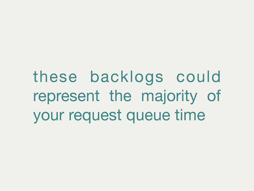 these backlogs could represent the majority of ...