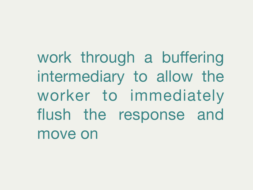 work through a buffering intermediary to allow t...