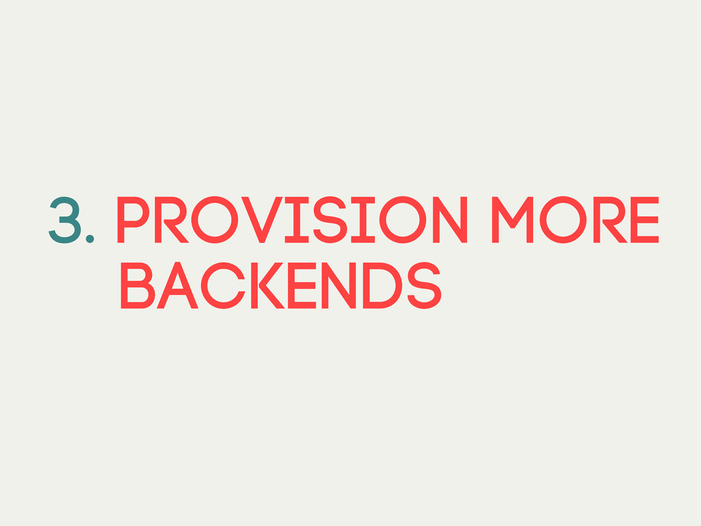 3. Provision more backends