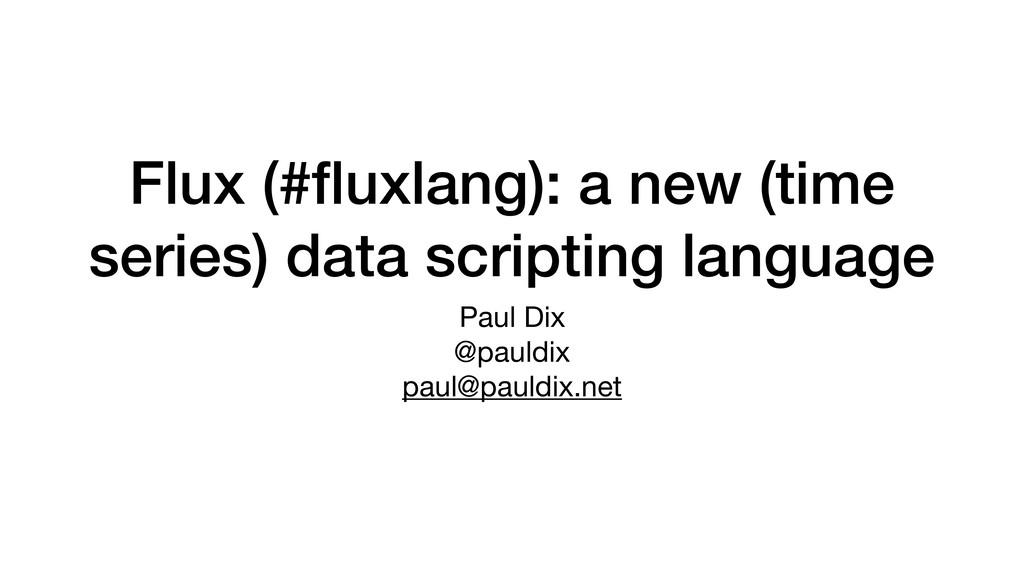 Flux (#fluxlang): a new (time series) data scrip...