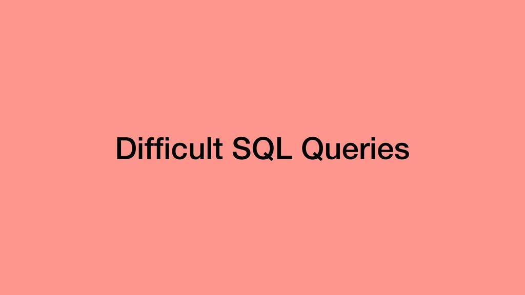 Difficult SQL Queries