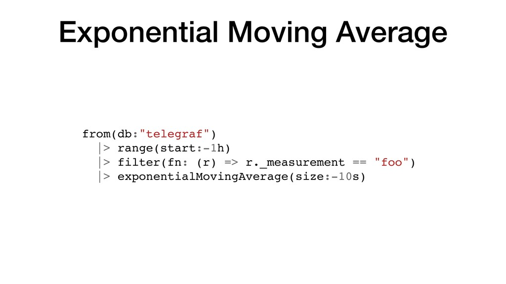 """Exponential Moving Average from(db:""""telegraf"""") ..."""