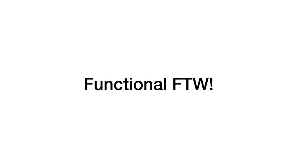Functional FTW!