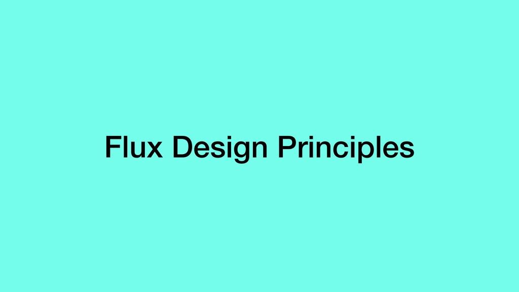 Flux Design Principles