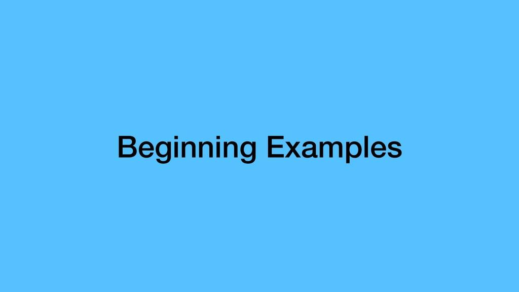 Beginning Examples