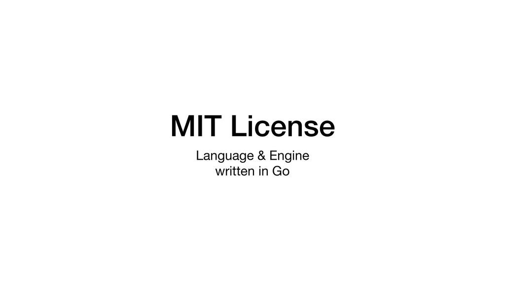 MIT License Language & Engine  written in Go
