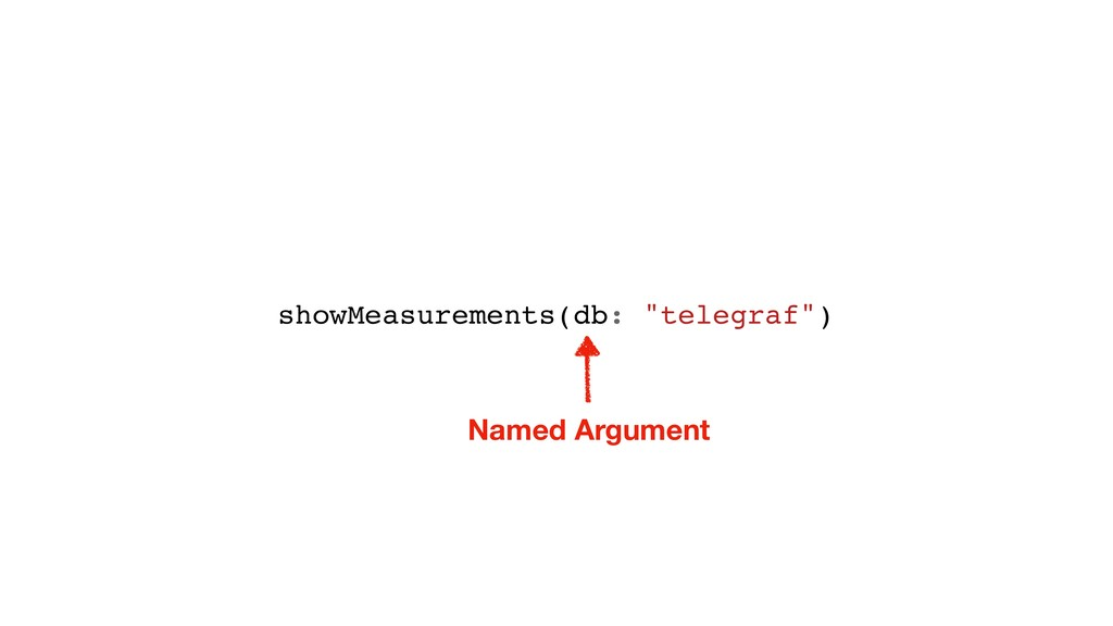 "showMeasurements(db: ""telegraf"") Named Argument"