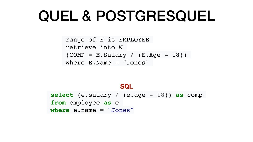 QUEL & POSTGRESQUEL range of E is EMPLOYEE retr...