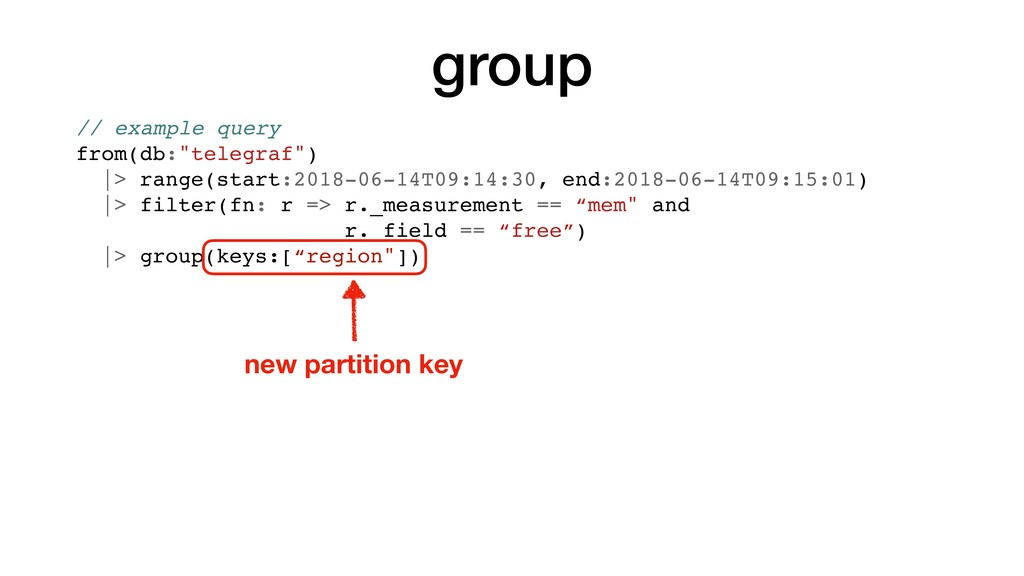 """group // example query from(db:""""telegraf"""") 