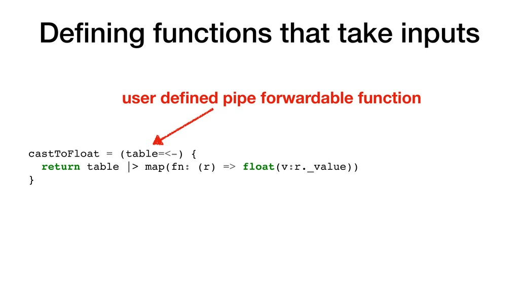 Defining functions that take inputs castToFloat ...