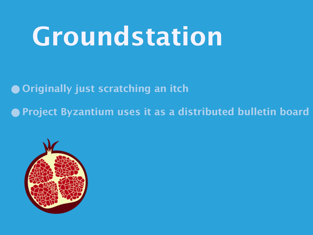 Groundstation •Originally just scratching an it...