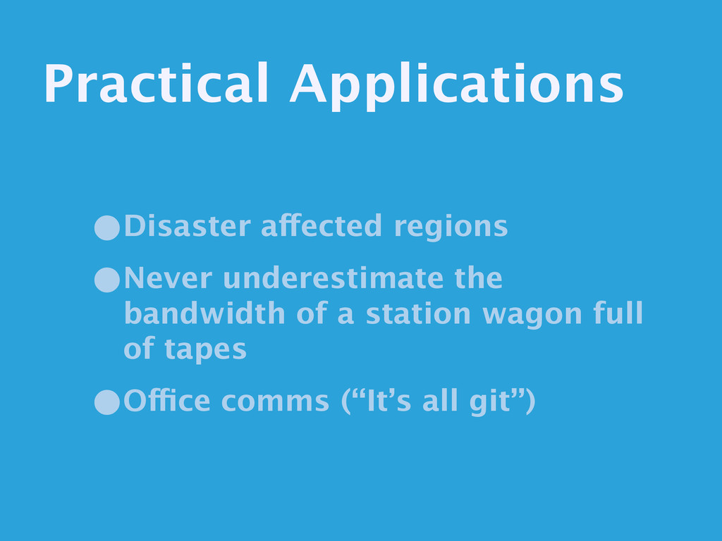 Practical Applications •Disaster affected regio...