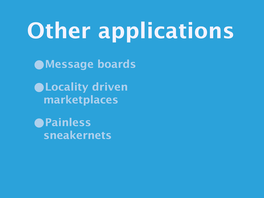 Other applications •Message boards