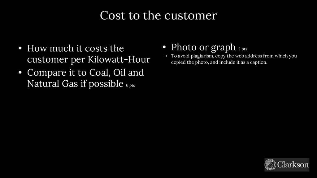 Cost to the customer • How much it costs the cu...