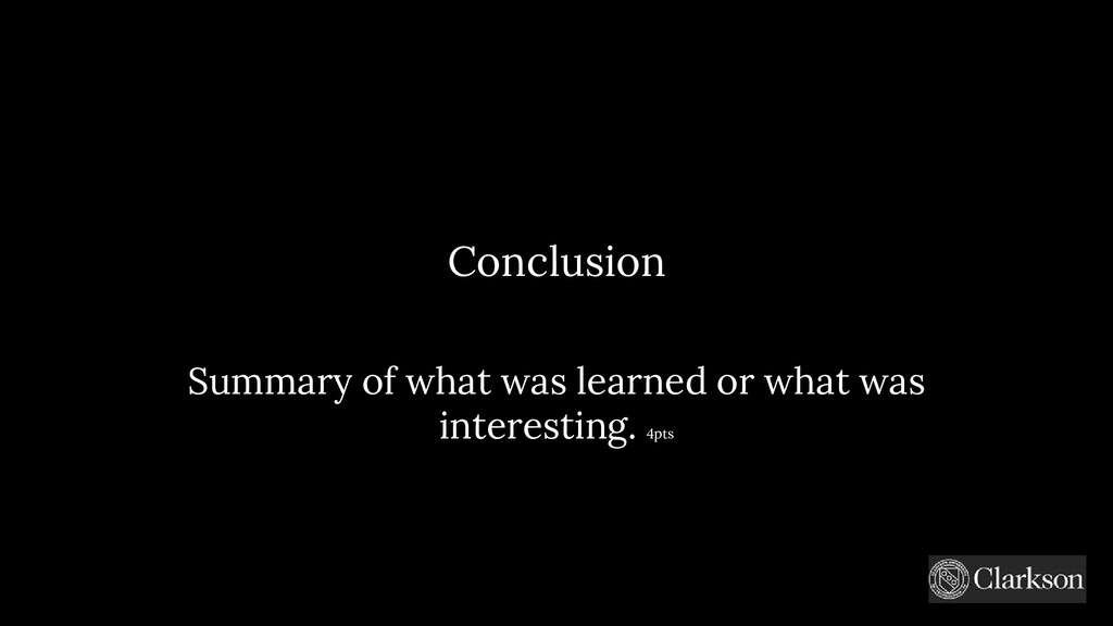 Conclusion Summary of what was learned or what ...