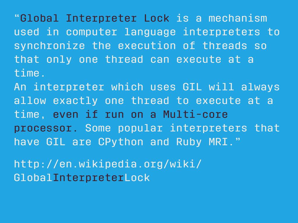 """""""Global Interpreter Lock is a mechanism used in..."""