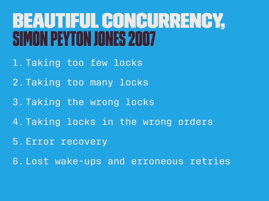 Beautiful Concurrency, Simon Peyton Jones 2007 ...