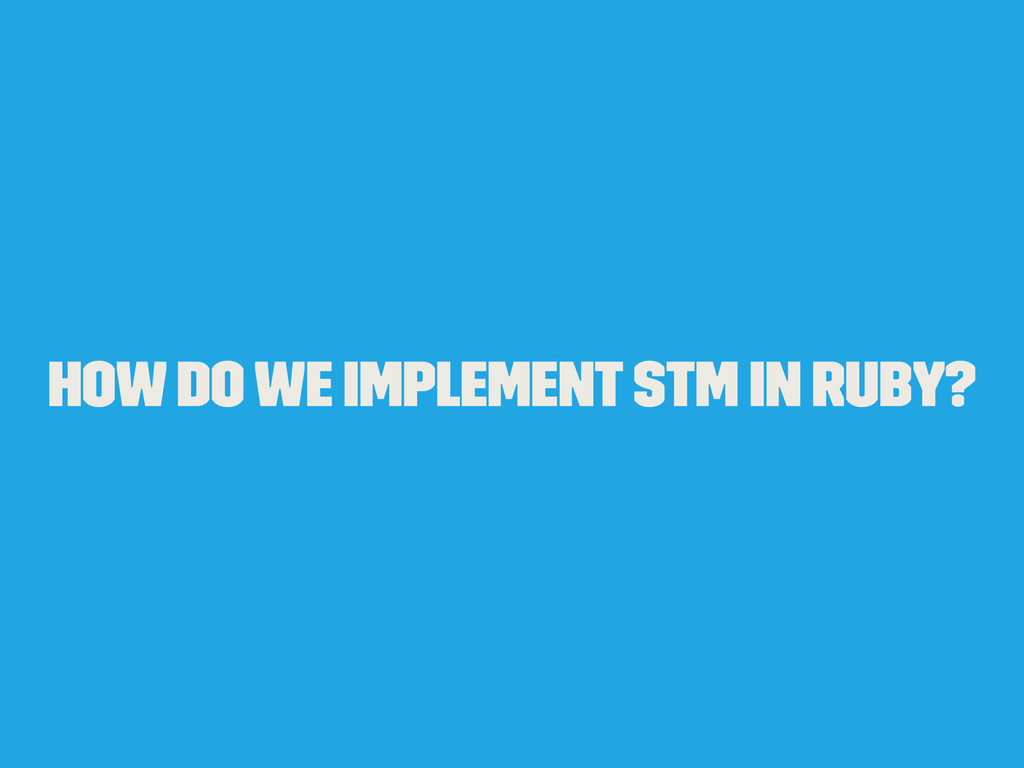 How do we implement STM in Ruby?